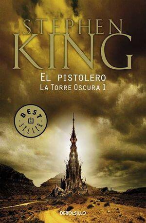 STEPHEN KING: LA TORRE OSCURA 01. EL PISTOLERO (DEBOLSILLO)