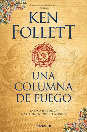 LOS PILARES DE LA TIERRA III. UNA COLUMNA DE FUGO (BOLSILLO / NUEVA EDICION)