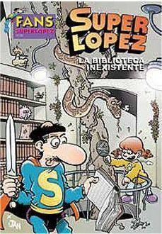 FANS SUPERLOPEZ 54. LA BIBLIOTECA INEXISTENTE