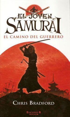 EL JOVEN SAMURAI. EL CAMINO DEL GUERRERO