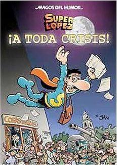 MAGOS DEL HUMOR: MORTADELO #133. A TODA CRISIS! (SUPERLOPEZ)
