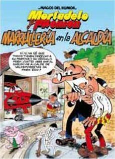 MAGOS DEL HUMOR: MORTADELO #139. MARRULLERIA EN LA ALCADIA