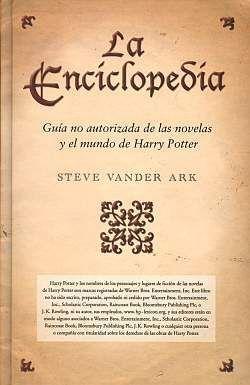 LA ENCICLOPEDIA: GUIA NO AUTORIZADA DE LAS NOVELAS Y EL MUNDO DE HARRY POTT