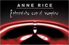 ANNE RICE: ENTREVISTA CON EL VAMPIRO. CRONICAS VAMPIRICAS I (BOLSILLO)
