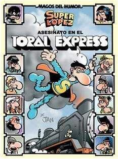 MAGOS DEL HUMOR: MORTADELO #150. ASESINATO EN EL TORAL EXPRESS (SUPERLOPEZ)