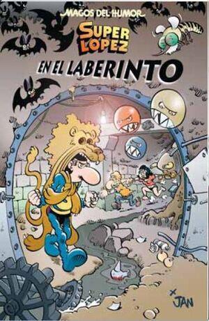 MAGOS DEL HUMOR: SUPER LOPEZ #173. EN EL LABERINTO SUPERLOPEZ