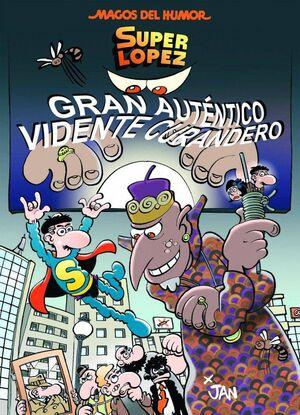 MAGOS DEL HUMOR: SUPER LOPEZ #177. GRAN AUTENTICO VIDENTE CURANDERO