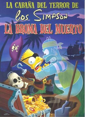 LA CABAÑA DEL TERROR DE LOS SIMPSON #01. LA BROMA DEL MUERTO