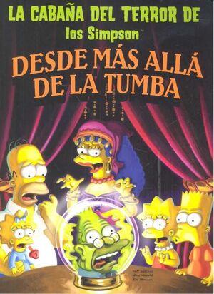 LA CABAÑA DEL TERROR DE LOS SIMPSON #02. DESDE MAS ALLA DE LA TUMBA