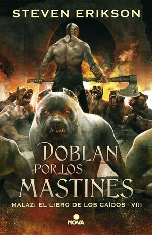 MALAZ: EL LIBRO DE LOS CAIDOS #08: DOBLAN POR LOS MASTINES (CARTONE)