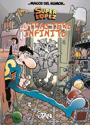 MAGOS DEL HUMOR: SUPER LOPEZ #181. EL TRASTERO INFINITO