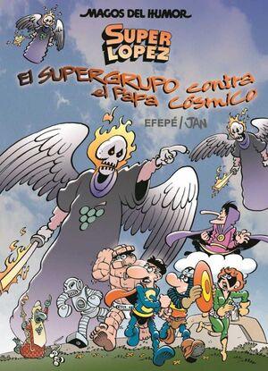 MAGOS DEL HUMOR: SUPER LOPEZ #183. EL SUPERGRUPO CONTRA EL PAPA COSMICO
