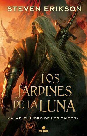 MALAZ: EL LIBRO DE LOS CAIDOS #01: LOS JARDINES DE LA LUNA (CARTONE)