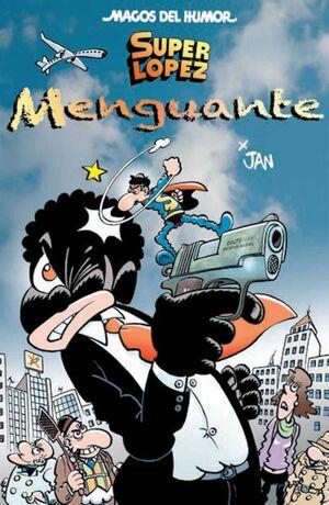 MAGOS DEL HUMOR: SUPER LOPEZ #186. MENGUANTE