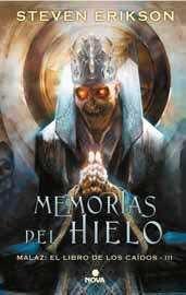 MALAZ: EL LIBRO DE LOS CAIDOS #03: MEMORIAS DEL HIELO (CARTONE)
