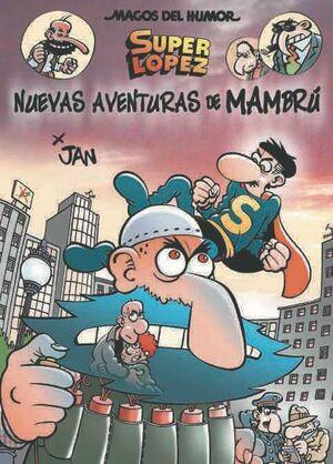 MAGOS DEL HUMOR: SUPER LOPEZ #187. NUEVAS AVENTURAS DE MAMBRU