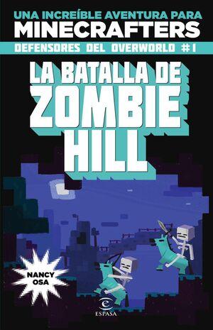 MINECRAFT. DEFENSORES DEL OVERWORLD I: LA BATALLA DE ZOMBIE HILL