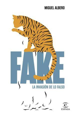 FAKE. LA INVASION DE LO FALSO