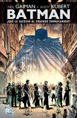 BATMAN: ¿QUE LE SUCEDIO AL CRUZADO ENMASCARADO?