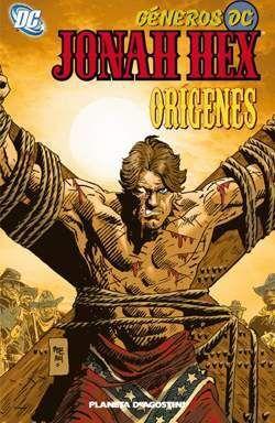 GENEROS DC: JONAH HEX #03. ORIGENES