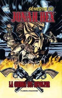 GENEROS DC: JONAH HEX #02. ARMAS DE VENGANZA