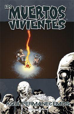 LOS MUERTOS VIVIENTES #09. AQUI PERMANECEMOS