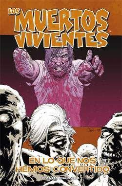 LOS MUERTOS VIVIENTES #10. EN LO QUE NOS HEMOS CONVERTIDO