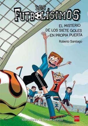LOS FUTBOLISIMOS #02. EL MISTERIO DE LOS SIETE GOLES EN PROPIA PUERTA
