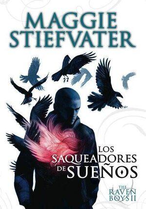 THE RAVEN BOYS 2: LOS SAQUEADORES DE SUEÑOS