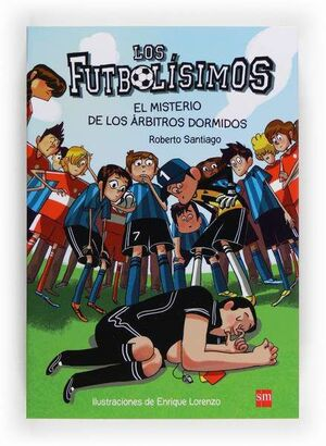 LOS FUTBOLISIMOS #01. EL MISTERIO DE LOS ARBITTROS DORMIDOS