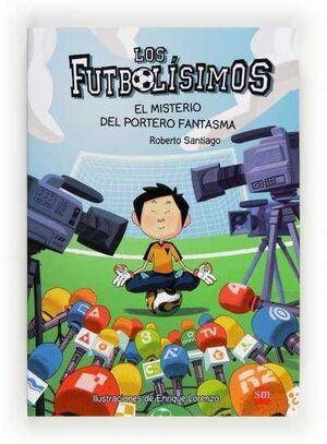 LOS FUTBOLISIMOS #03. EL MISTERIO DEL PORTERO FANTASMA