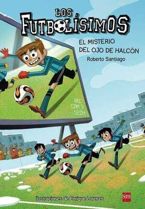 LOS FUTBOLISIMOS #04. EL MISTERIO DEL OJO DE HALCON
