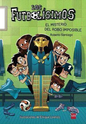 LOS FUTBOLISIMOS #05. EL MISTERIO DEL ROBO IMPOSIBLE