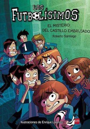 LOS FUTBOLISIMOS #06. EL MISTERIO DEL CASTILLO EMBRUJADO .