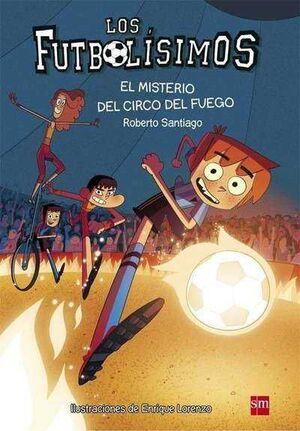 LOS FUTBOLISIMOS #08. EL MISTERIO DEL CIRCO DEL FUEGO