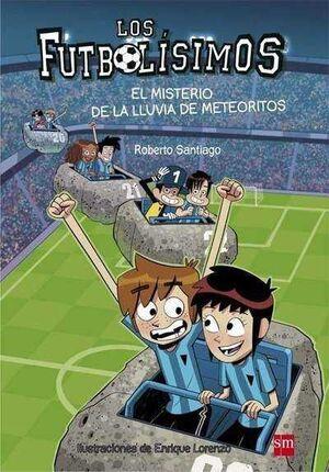 LOS FUTBOLISIMOS #09. EL MISTERIO DE LA LLUVIA DE METEORITOS