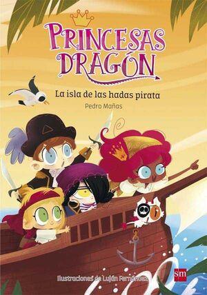 PRINCESAS DRAGON #04. LA ISLA DE LAS HADAS PIRATA