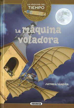 LA MAQUINA DEL TIEMPO VOL. 03: LA MAQUINA VOLADORA