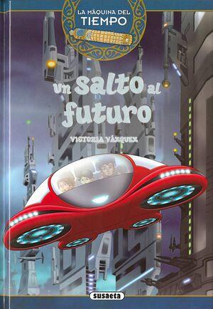 LA MAQUINA DEL TIEMPO VOL. 04: UN SALTO AL FUTURO