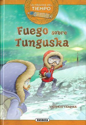 LA MAQUINA DEL TIEMPO VOL. 05: FUEGO SOBRE TUNGUSKA