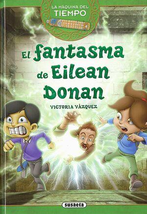 LA MAQUINA DEL TIEMPO VOL. 06: EL FANTASMA DE EILEAN DONAN