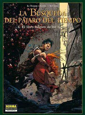 LA BUSQUEDA DEL PAJARO DEL TIEMPO #06. EL LIBRO MAGICO DE LOS DIOSES