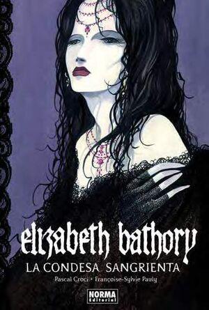 ELIZABETH BATHORY. LA CONDESA SANGRIENTA
