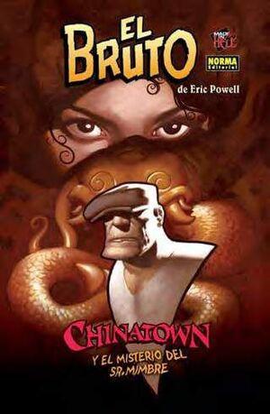 EL BRUTO #06. CHINATOWN Y EL MISTERIO DEL SR. MIMBRE