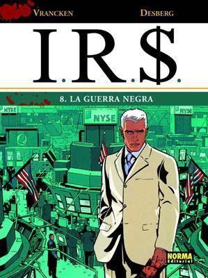 I.R.S. #08. LA GUERRA NEGRA