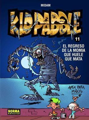 KID PADDLE #11. EL REGRESO DE LA MOMIA QUE HUELE QUE MATA
