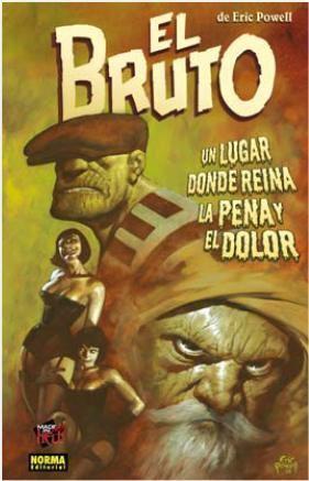 EL BRUTO #07. UN LUGAR DONDE REINA LA PENA Y EL DOLOR