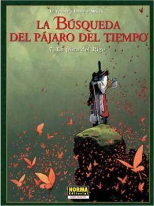 LA BUSQUEDA DEL PAJARO DEL TIEMPO #07. LA PISTA DEL RIGE