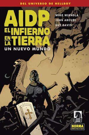 AIDP #15. EL INFIERNO EN LA TIERRA 1. UN NUEVO MUNDO