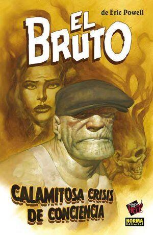 EL BRUTO #09. CALAMITOSA CRISIS DE CONCIENCIA